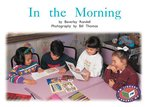 In the Morning (PM Non-fiction) Levels 14, 15