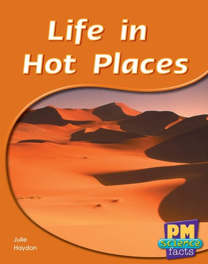 Life in Hot Places (PM Science Facts) Levels 14, 15