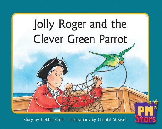Jolly Roger and the Clever Green Parrot (PM Stars) Level 14