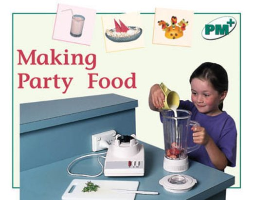 Making Party Food (PM Plus Non-fiction) Levels 14, 15