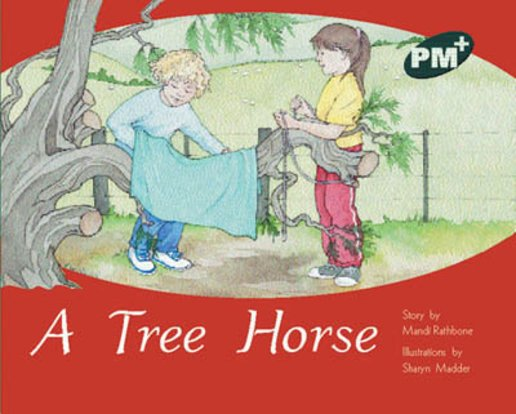 A Tree Horse (PM Plus Storybooks) Level 14