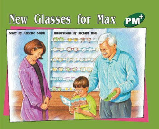 New Glasses for Max (PM Plus Storybooks) Level 13
