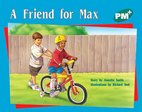 A Friend for Max (PM Plus Storybooks) Level 12