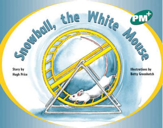 Snowball, the White Mouse (PM Plus Storybooks) Level 12