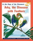 PM Gold: Arky, the Dinosaur With Feathers (PM Plus Storybooks) Level 21 x 6