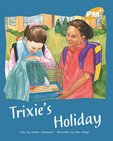 PM Gold: Trixie's Holiday (PM Plus Storybooks) Level 21 x 6