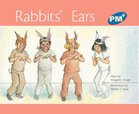 PM Blue: Rabbit's Ears (PM Plus Storybooks) Level 10 x 6