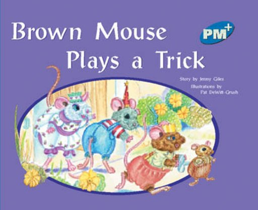 PM Blue: Brown Mouse Plays a Trick (PM Plus Storybooks) Level 9 x 6