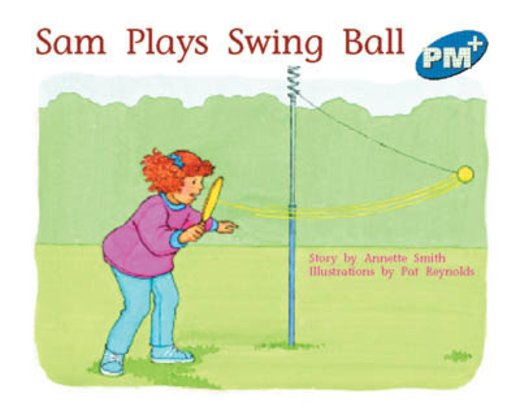 PM Blue: Sam Plays Swing Ball (PM Plus Storybooks) Level 9 x 6