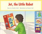 Jet, the Little Robot (PM Stars Fiction) Level 3, 4, 5, 6
