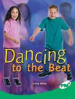 Dancing to the Beat (PM Plus Non-fiction) Levels 25, 26
