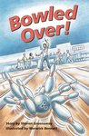 Bowled Over! (PM Plus Chapter Books) Level 26