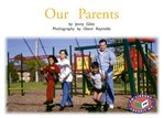 Our Parents (PM Non-fiction) Levels 11, 12