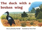 The Duck with a Broken Wing (PM Storybooks) Level 9