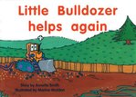 Little Bulldozer Helps Again (PM Storybooks) Level 9