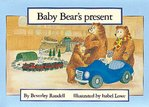 Baby Bear's Present (PM Storybooks) Level 9