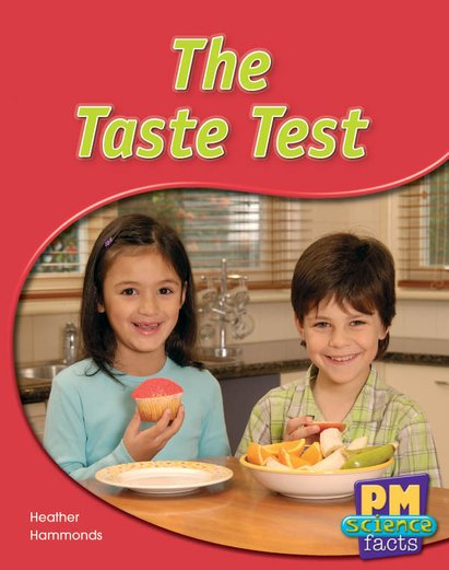 The Taste Test (PM Science Facts) Levels 11, 12
