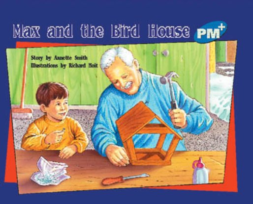 Max and the Bird House (PM Plus Storybooks) Level 11