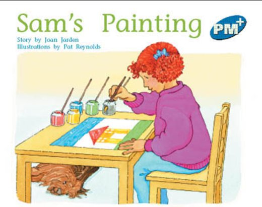 Sam's Painting (PM Plus Storybooks) Level 10