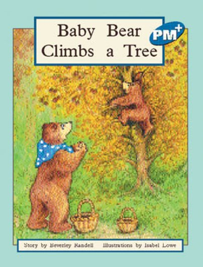 Baby Bear Climbs a Tree (PM Plus Storybooks) Level 9