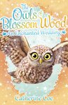 The Owls of Blossom Wood - An Enchanted Wedding