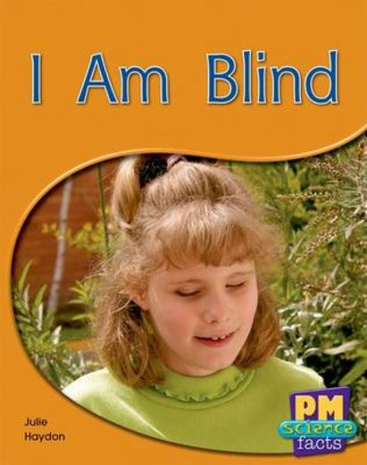 PM Blue: I Am Blind (PM Science Facts) Levels 11, 12 x 6