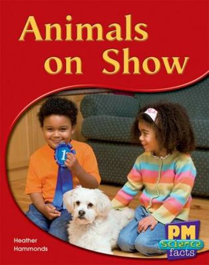 PM Yellow: Animals on Show (PM Science Facts) Levels 8, 9 x 6