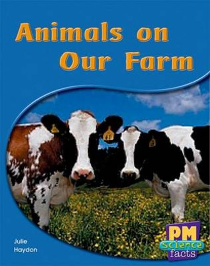 PM Yellow: Animals on Our Farm (PM Science Facts) Levels 8, 9 x 6
