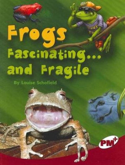 PM Ruby: Frogs, Fascinating ... and Fragile (PM Plus Non-fiction) levels 27,28 x 6