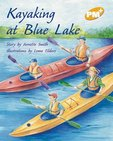 PM Gold: Kayaking at Blue Lake (PM Plus Storybooks) Level 22 x 6