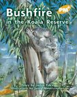 PM Gold: Bushfire at the Koala Reserve (PM Plus Storybooks) Level 22 x 6