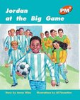 PM Orange: Jordan at the Big Game (PM Plus Storybooks) Level 16 x 6