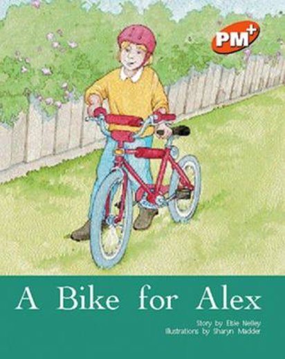 PM Orange: A Bike for Alex (PM Plus Storybooks) Level 15 x 6