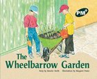 PM Green: The Wheelbarrow Garden (PM Plus Storybooks) Level 14 x 6