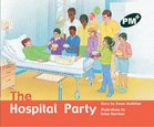 PM Green: The Hospital Party (PM Plus Storybooks) Level 14 x 6
