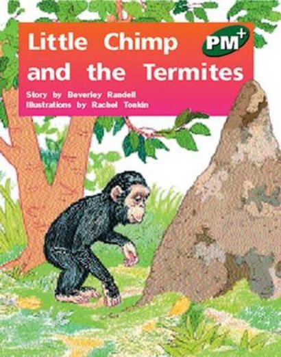 PM Green: Little Chimp and the Termites (PM Plus Storybooks) Level 13 x 6