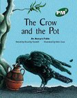 PM Green: The Crow and the Pot (PM Plus Storybooks) Level 13 x 6