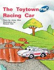 PM Blue: The Toytown Racing Car (PM Plus Storybooks) Level 11 x 6