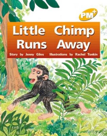 PM Yellow: Little Chimp Runs Away (PM Plus Storybooks) Level 6 x 6