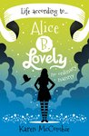 Life According to... Alice B. Lovely