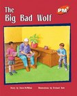 The Big Bad Wolf (PM Plus Storybooks) Level 16