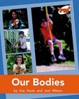 Our Bodies (PM Plus Non-fiction) Level 16, 17