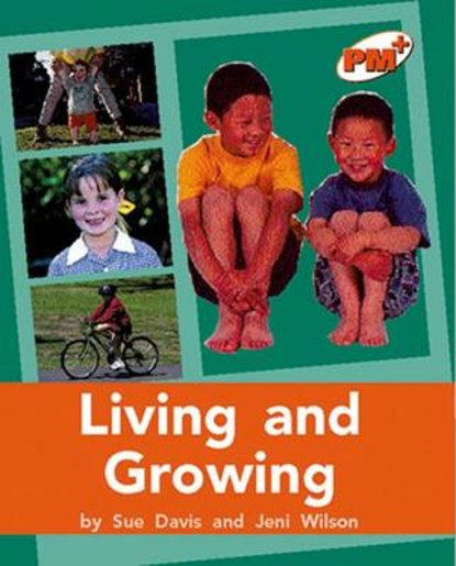Living and Growing (PM Plus Non-fiction) Level 16, 17