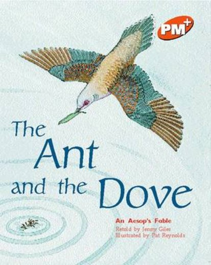 The Ant and the Dove (PM Plus Storybooks) Level 15