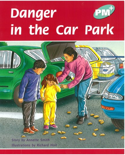 Danger at the Car Park (PM Plus Storybooks) Level 18
