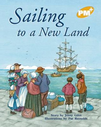 Sailing to a New Land (PM Plus Storybooks) Level 21