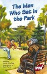 The Man Who Sat in the Park (PM Plus Chapter Books) Level 27