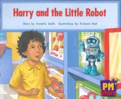 Harry and the Little Robot (PM Stars Fiction) Level 3