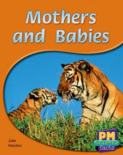 Mothers and Babies (PM Science Facts) Levels 8, 9