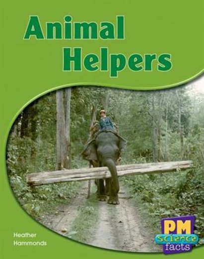 Animal Helpers (PM Science Facts) Levels 8, 9